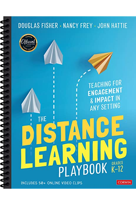 The Distance Learning Playbook Grades K 12 Teaching For Engagement And Impact In Any Setting Fisher Douglas Frey Nancy Hattie John 9781071828922 Amazon Com Books