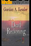 DEAD RECKONING - a Mystery Thriller Novel