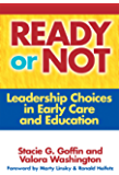 Ready or Not: Leadership Choices in Early Care and Education (Early Childhood Education Series)