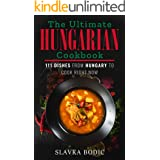 The Ultimate Hungarian Cookbook: 111 Dishes From Hungary To Cook Right Now (World Cuisines Book 11)