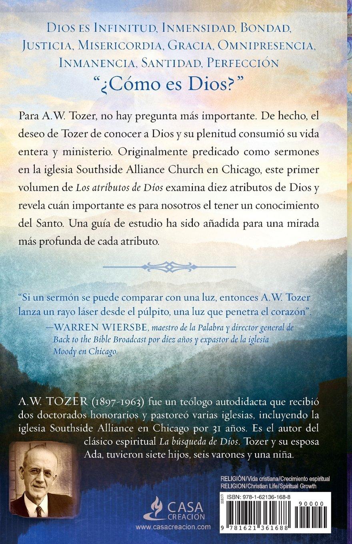 Los atributos de dios vol 1 incluye gu a de estudio un viaje al coraz n del padre spanish edition a w tozer 9781621361688 amazon com books