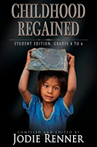 Childhood Regained: Student Edition, Grades 4 to 6