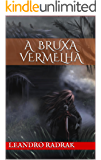 A Bruxa Vermelha (Fragmentos de Grinmelken Livro 1)