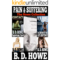 Pain And Suffering: The B.D. Howe Collection