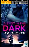 A Shot In The Dark (Dark Series Book 1)