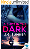 A Shot In The Dark (Dark Series Book 1)