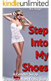 Step Into My Shoes: A Gender Swap Transformation Erotic Story (English Edition)