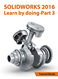 SOLIDWORKS 2016 Learn by doing-Part 3: DimXpert and Rendering
