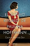 El último regalo de Paulina Hoffmann (Volumen independiente)