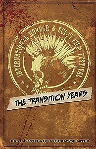 The International Horror & Sci-Fi Film Festival: The Transition Years (Festival Series) (Volume 1)