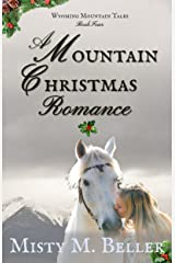 A Mountain Christmas Romance (Wyoming Mountain Tales Book 4)