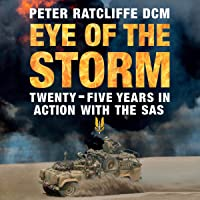 Eye of the Storm: Twenty-Five Years in Action with the SAS