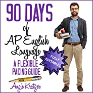 90 Days of AP English Language & Composition: A FlexiblePacing Guide