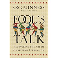 Fool's Talk: Recovering the Art of Christian Persuasion