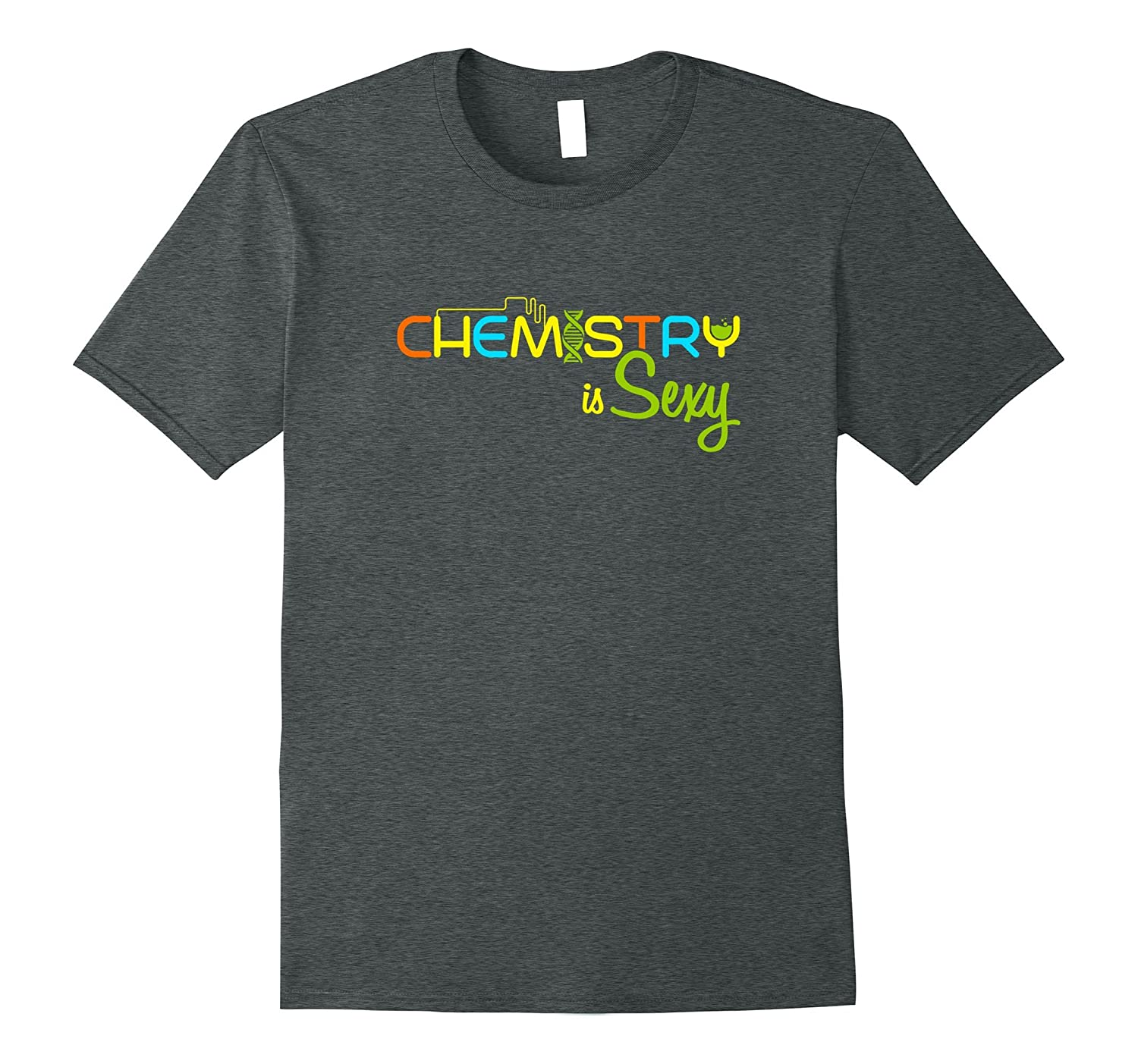 046138d5 Chemistry Is Sexy Chemists Science T-Shirt-BN – Banazatee