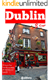 Dublin in 3 Days (Travel Guide 2018): Best Things to Do and See in Dublin, Ireland: Includes daily itinerary, best restaurants, what to eat, best daily trips, online maps and local tips on Dublin.