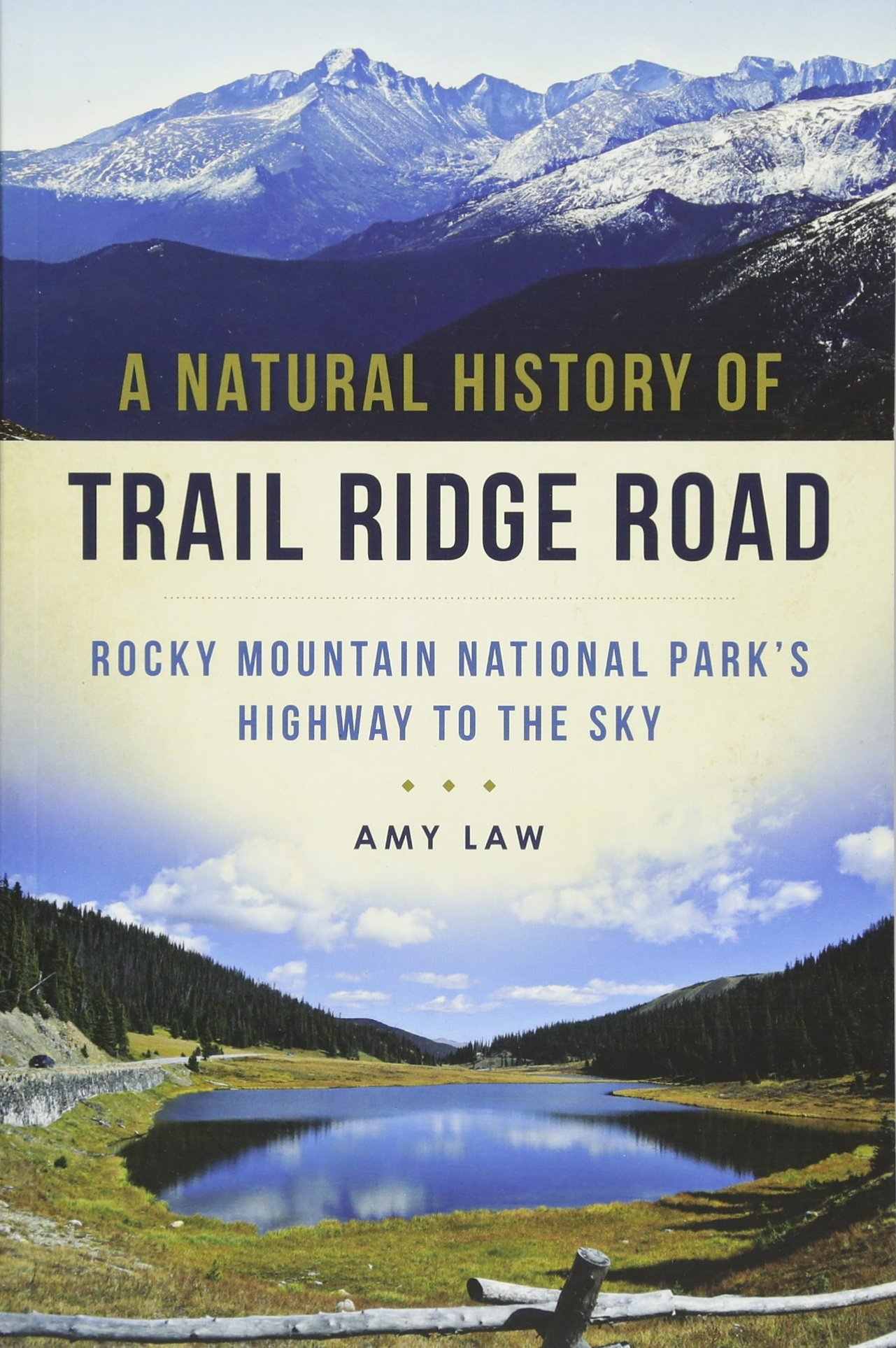 A Natural History of Trail Ridge Road: Rocky Mountain