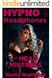 Hypno Headphones - The Headmistress (Wicked Lusts Book 2)