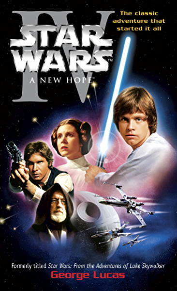 Amazon Com A New Hope Star Wars Episode Iv Ebook Lucas George Kindle Store