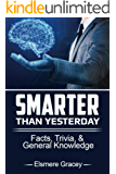 Smarter Than Yesterday: Facts, Trivia, and General Knowledge (The Smarty Pants Series)