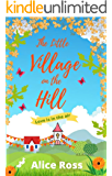 The Little Village On The Hill (Book 2: Love Is In The Air): A laugh-out-loud romantic comedy