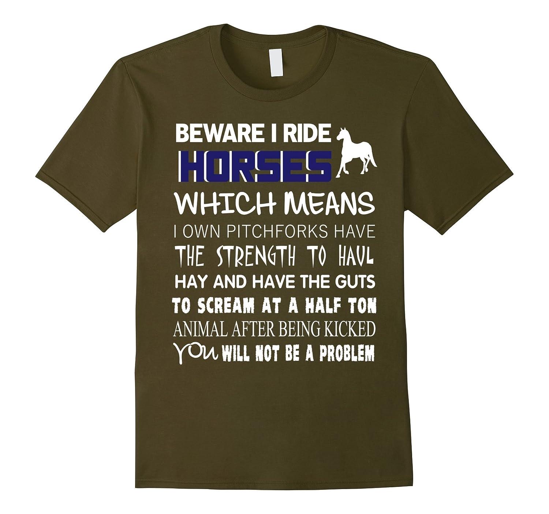 Beware I Ride Horses T Shirt, Cool Riding T Shirt-CL