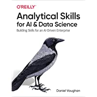 Analytical Skills for AI and Data Science: Building Skills for an Ai-Driven Enterprise