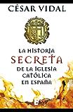 La historia secreta de la iglesia católica