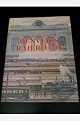 Denver's Railroads: The Story of Union Station and the Railroads of Denver