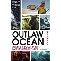 The Outlaw Ocean: Crime and Survival in the