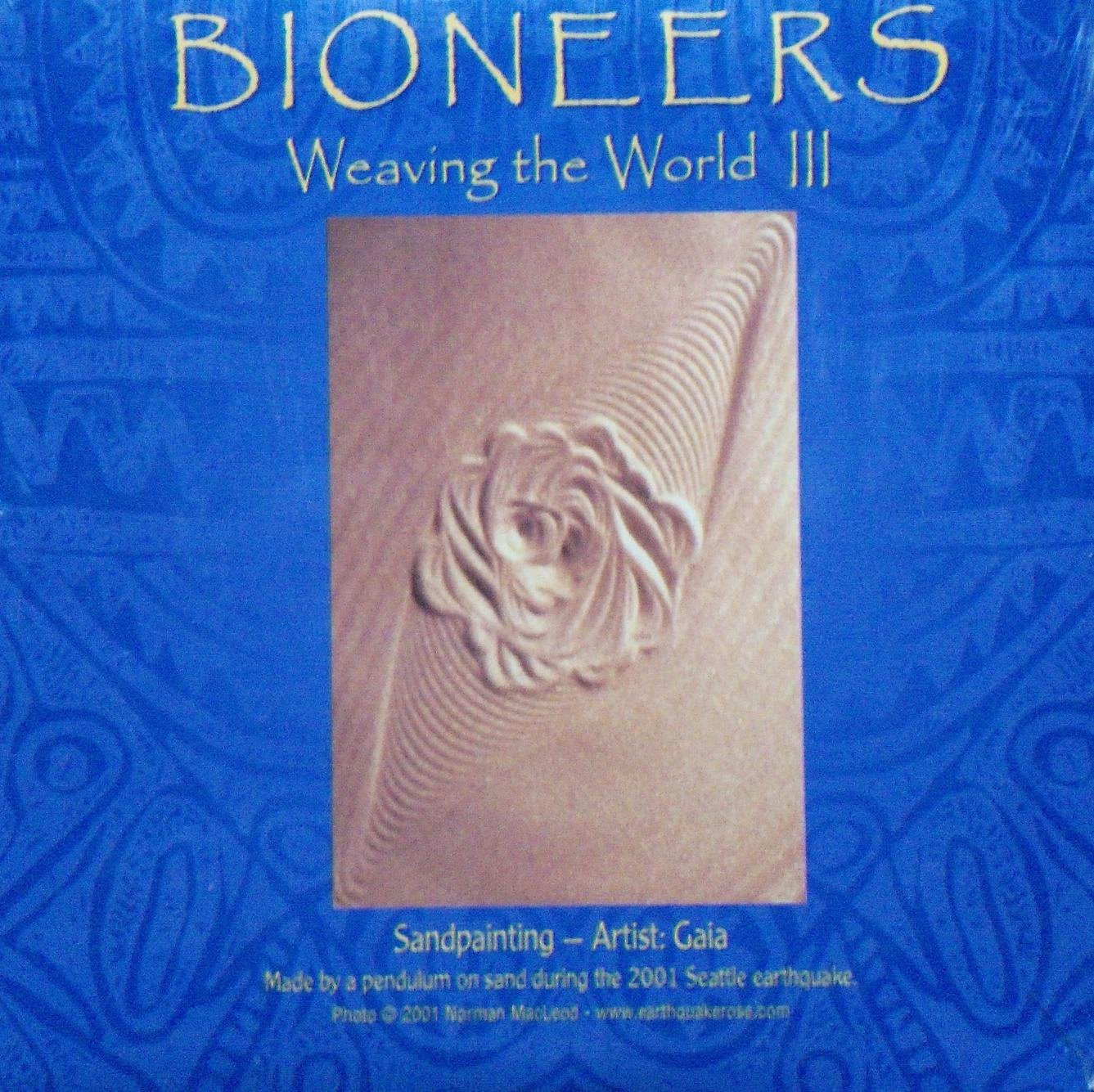 Bioneers - Weaving the World III - Voices of the Bioneers