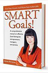 Turn Your Dreams and Wants into Achievable SMART Goals! Kindle Edition