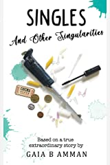 Singles: ...And Other Singularities (Woman Scientist Trilogy 2, The Italian Saga) Kindle Edition