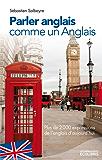 Parler anglais comme un Anglais : Plus de 2000 expressions de l'anglais d'aujourd'hui (IX.MIN.GUI.ECOL)