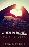 When In Rome...Fall In Love: A Sweet College Romance