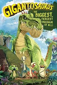 Gigantosaurus: The Biggest, Fiercest Dinosaur of All!