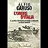 L'onore d'Italia: El Alamein: così Mussolini mandò al massacro la meglio gioventù (Il Cammeo Vol. 535)