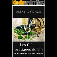 Les fiches pratiques du vin: Le b-a.ba de l'œnologie en 20 fiches (French Edition)