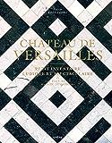 Château de Versailles: Petit inventaire ludique et spectaculaire