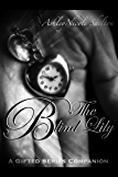 The Blind Lily: A Gifted Series Companion (The Gifted Series Book 1)