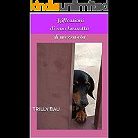 Riflessioni di una bassotta di mezza età (I Raccontrilly Vol. 4) (Italian Edition)