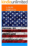 Manual do Empreendedor Americano: Segredo Revelado
