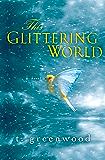 This Glittering World: A Novel