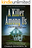 A Killer Among Us: A True Story of Murder and Justice