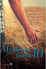 Homem nota 10: Equipando lideres de caráter em casa, na igreja e na comunidade eBook Kindle