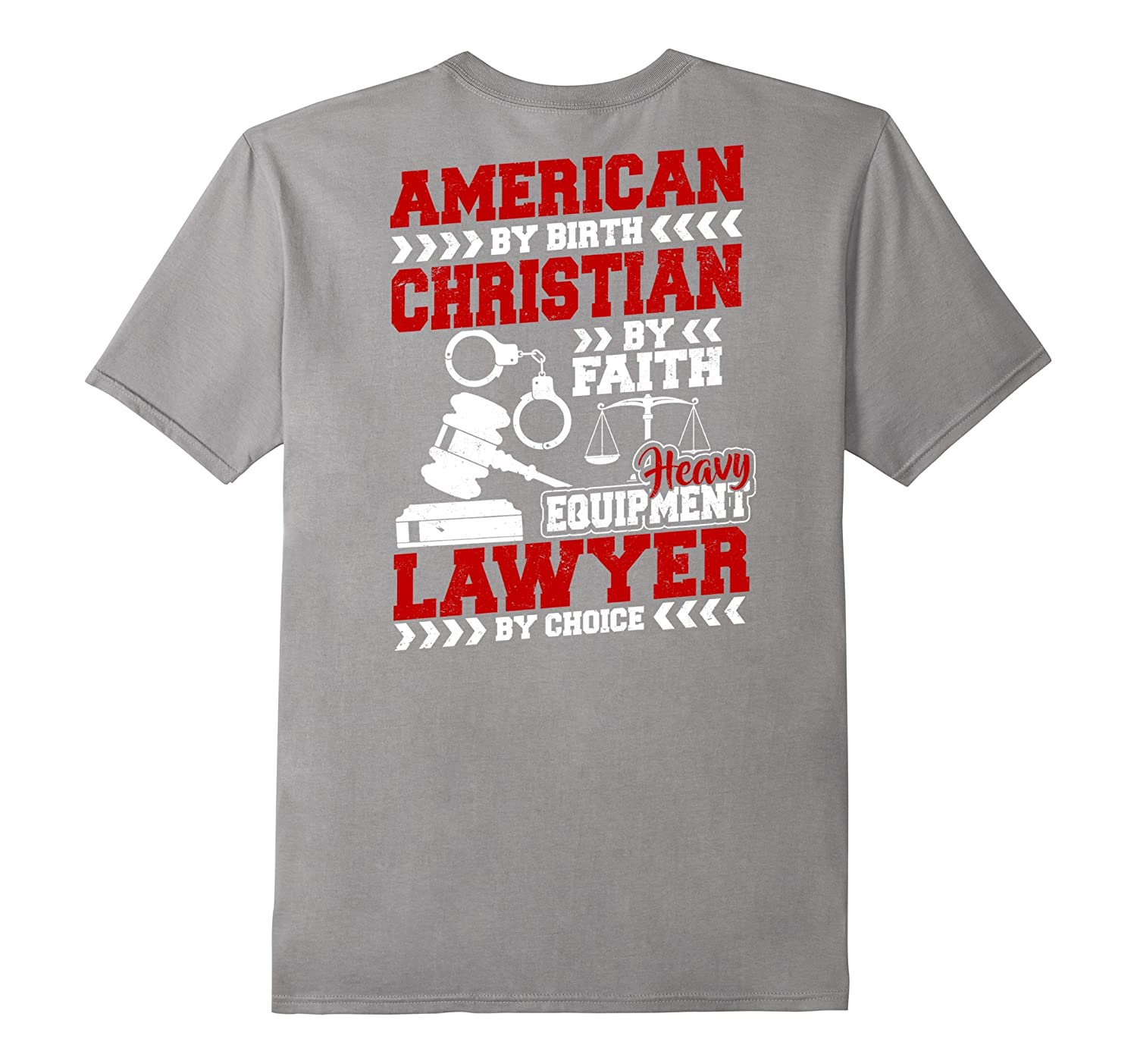 American By Birth Lawyer By Choice T-shirt Back Side-PL