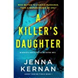 A Killer's Daughter: An absolutely addictive mystery and suspense novel (Agent Nadine Finch)