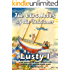 The Chronicles of the Schooner Lusty I: A Sail Around the World in Search of Tropical Isles and the Green Flash