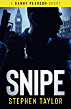 SNIPE: He's out and he's coming for you... (A Danny Pearson Short Thriller Book 1)
