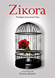 ZIKORA: THE BIGHT SERIES BOOK THREE